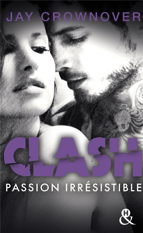 Clash t.4 ; passion dévorante
