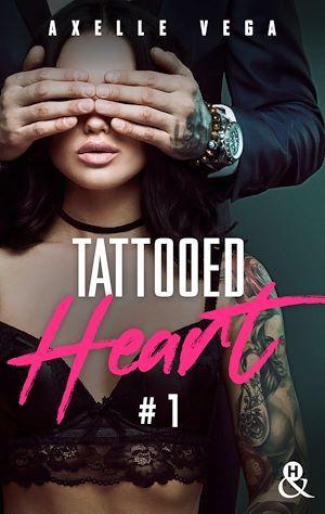Tattooed Heart - Tome 1  - Axelle Vega