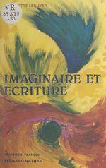 Imaginaire et écriture  - Claudette Lecuyer