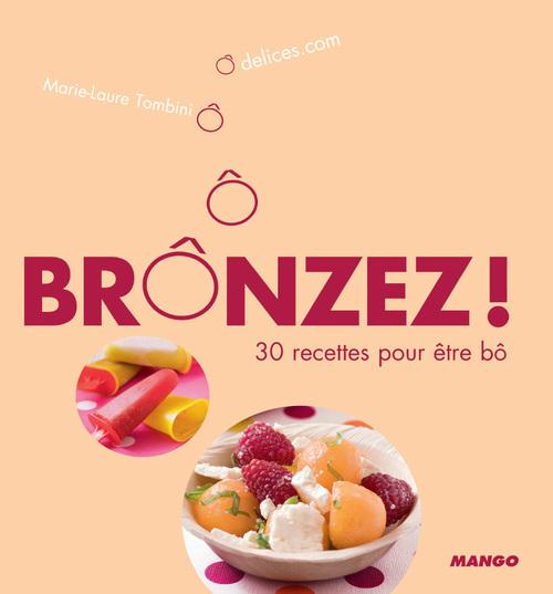 BrÔnzer! ; 30 recettes pour être bô