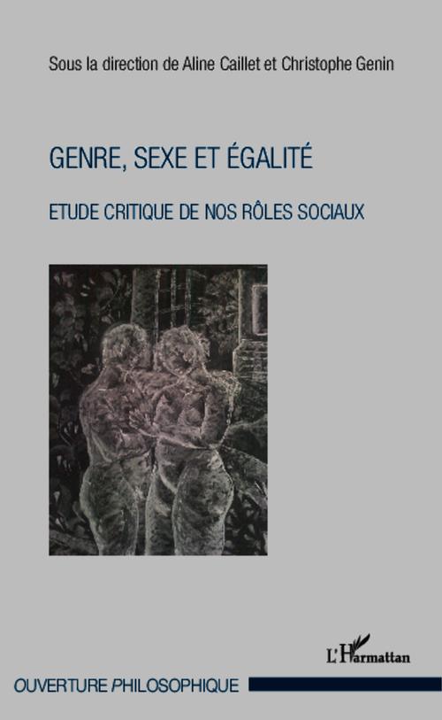Genre, sexe et égalité ; étude critique de nos rôles sociaux