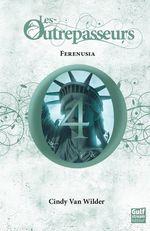 Vente EBooks : Les Outrepasseurs - tome 4 Férénusia  - Cindy Van wilder