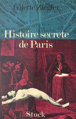 Vente EBooks : Histoire secrète de Paris  - Gilette Ziegler