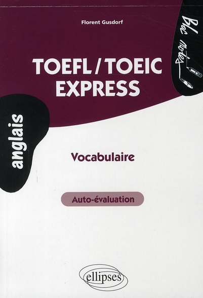 Toefl/Toeic Express Vocabulaire Auto-Evaluation Anglais