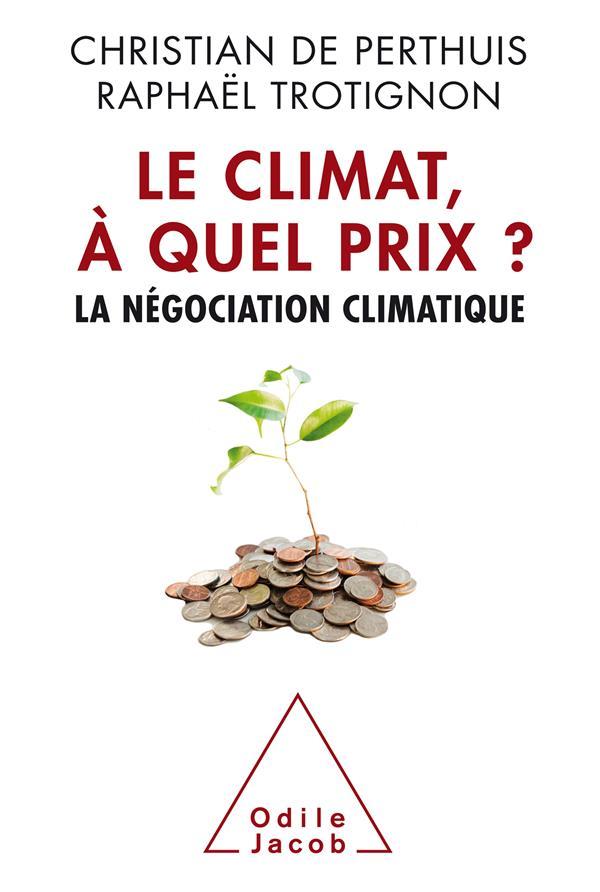 Le climat, à quel prix ? ; la négociation climatique