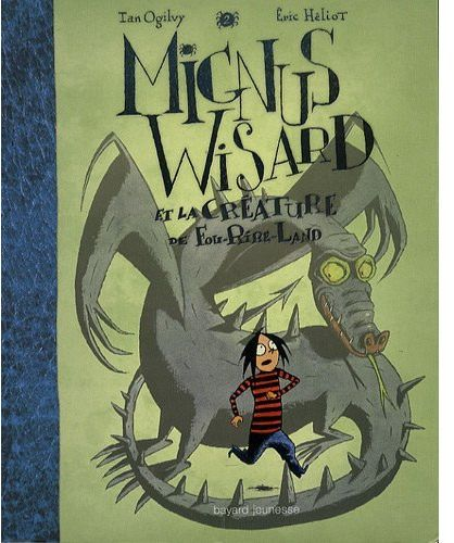 Mignus Wisard t.2 ; Mignus Wisard et la créature de Fou-Rire-Land