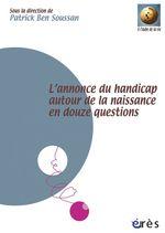 Vente EBooks : L'annonce du handicap autour de la naissance en douze questions  - Patrick Ben Soussan