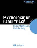 Psychologie de l'adulte âgé  - Nathalie Bailly - Daniel Alaphilippe - Daniel ALAPHILIPPE - Daniel Alaphilippe - Nathalie Bailly