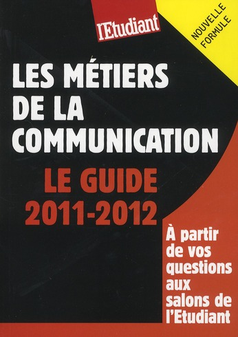 Les Metiers De La Communication ; Le Guide 2011-2012