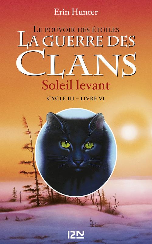 La guerre des clans - cycle 3 ; le pouvoir des étoiles T.6 ; soleil levant