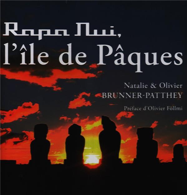 Rapa Nui ; l'île de Pâques