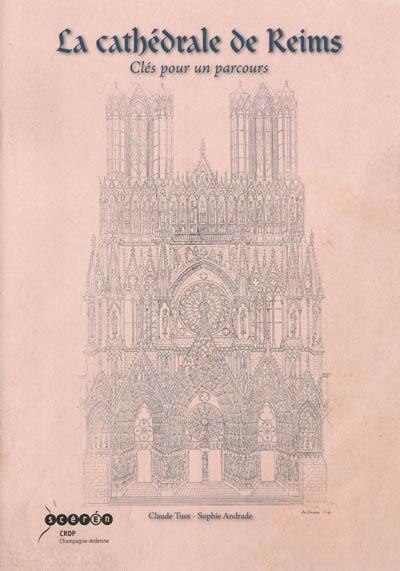 La cathédrale de Reims ; clés pour un parcours
