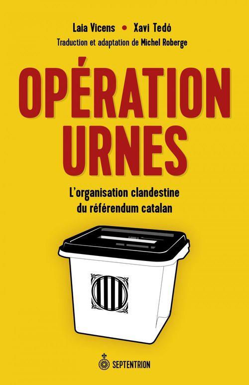 Operation urnes. l'organisation clandestine du referendum catalan
