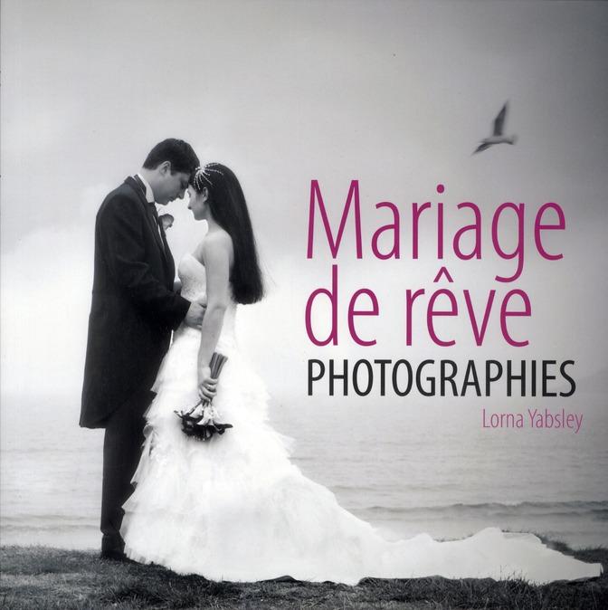Mariage de rêve ; photographies