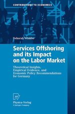 Services Offshoring and its Impact on the Labor Market  - Deborah Winkler