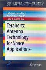 Terahertz Antenna Technology for Space Applications  - Aniruddha R. Sonde - Rakesh Mohan Jha - Balamati Choudhury