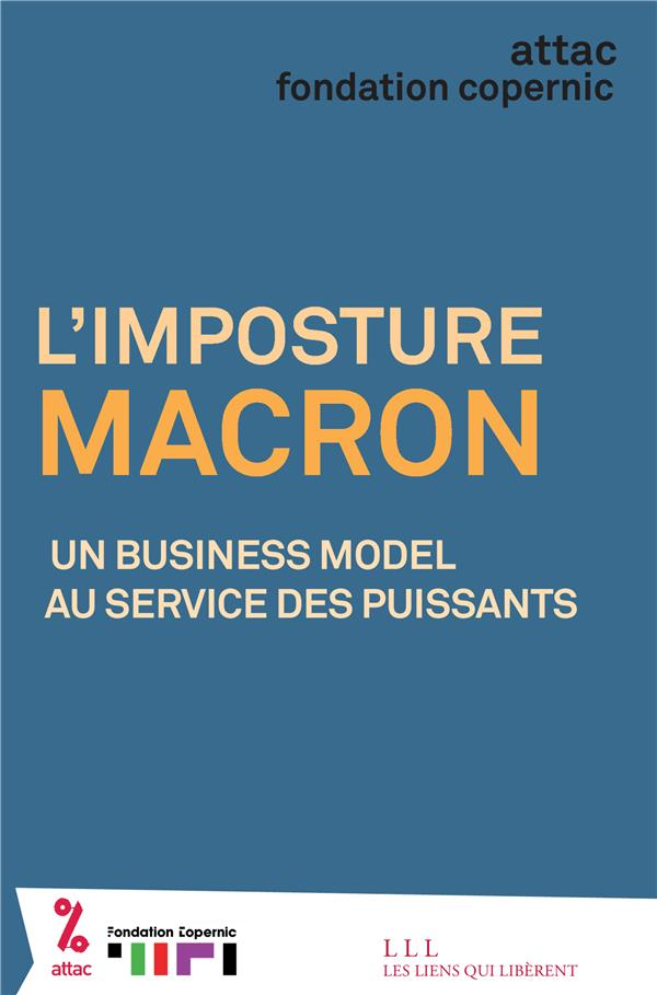 L'imposture Macron ; un business model au service des puissants