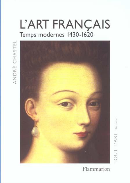 L'art francais - t02 - temps modernes, 1430-1620