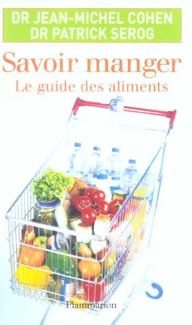 Savoir manger ; le guide des aliments