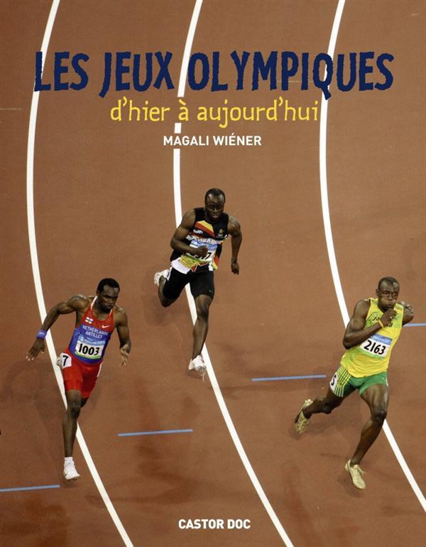Les jeux olympiques ; d'hier à aujourd'hui
