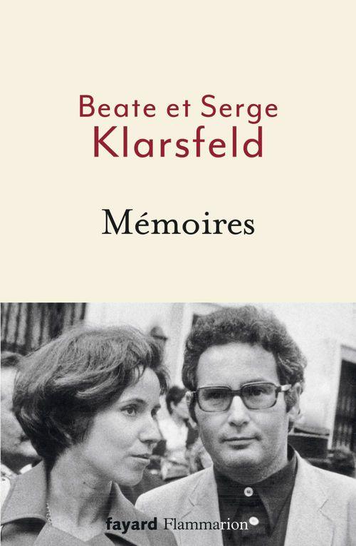 Mémoires  - Serge Klarsfeld  - Beate Klarsfeld