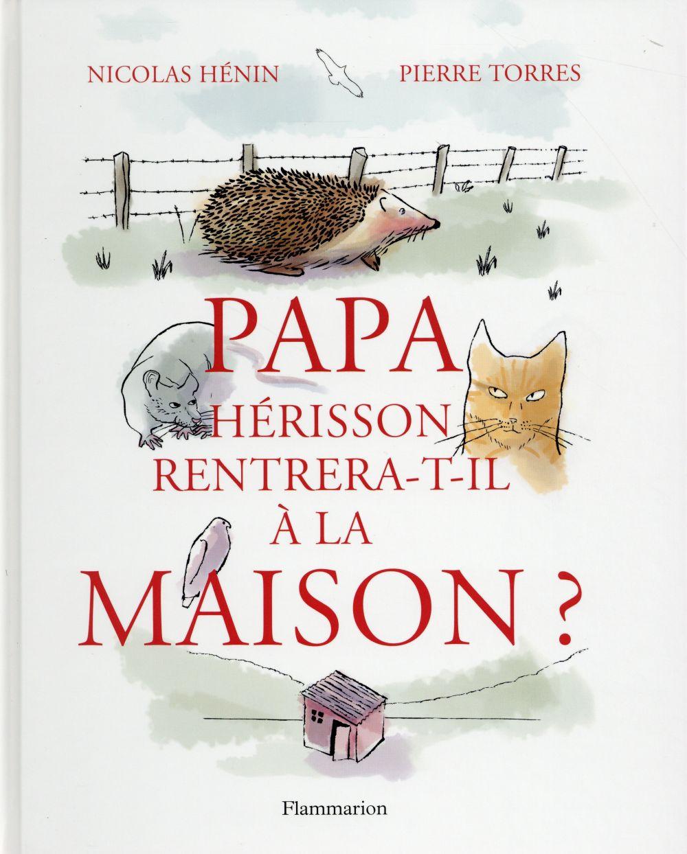 Papa Hérisson rentrera-t-il a la maison ?