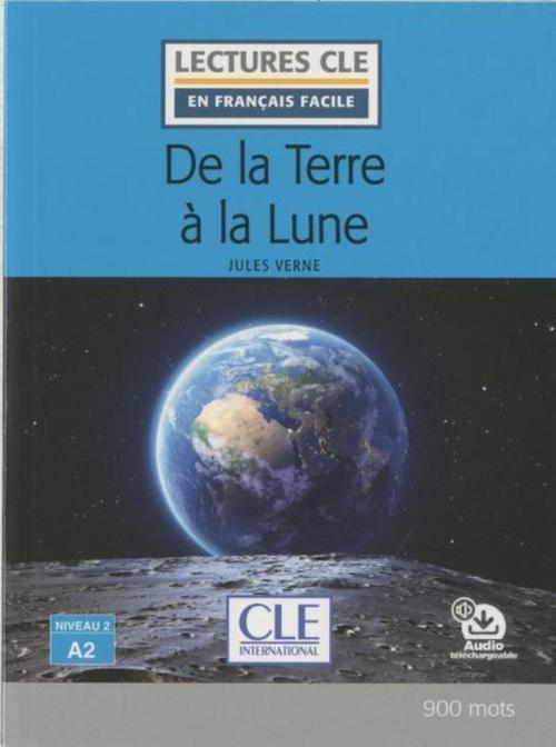 De la terre à la lune - Niveau 2/A2 - Lecture CLE en français facile - Ebook