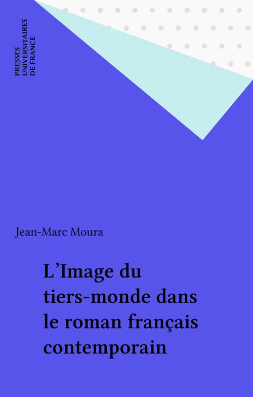 L'Image du tiers-monde dans le roman français contemporain