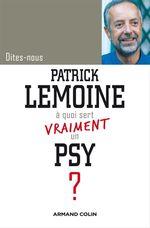 Vente EBooks : Dites-nous, Patrick Lemoine, à quoi sert vraiment un psy ?  - Patrick Lemoine
