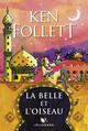 La Belle et l'Oiseau  - Ken Follett