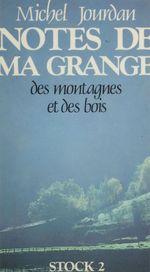 Vente Livre Numérique : Notes de ma grange, des montagnes et des bois  - Michel Jourdan