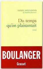 Du temps qu'on plaisantait  - de l'Académie Goncourt Daniel Boulanger