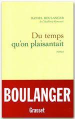 Du temps qu'on plaisantait  - de l'Académie Goncourt Daniel Boulanger - Daniel Boulanger