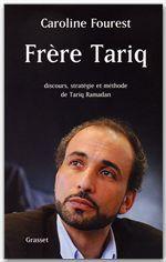 Frère Tariq  - Caroline Fourest