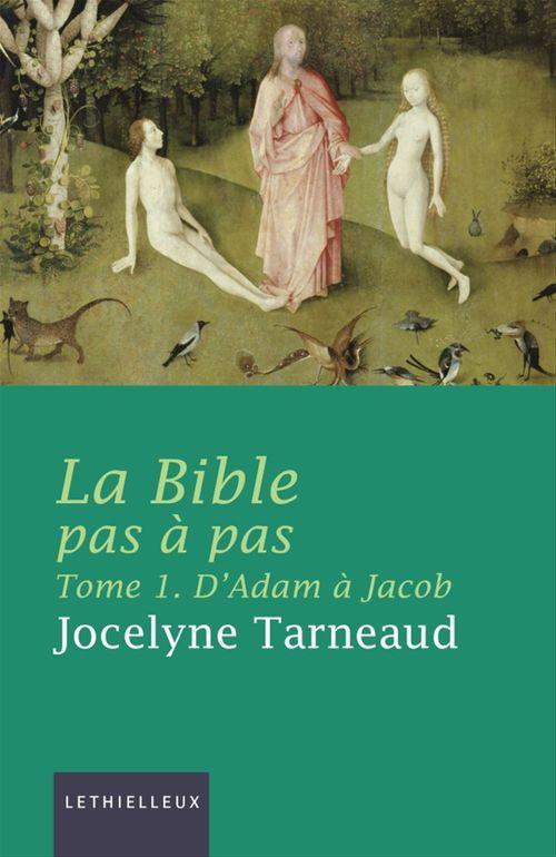 La Bible pas à pas, tome 1