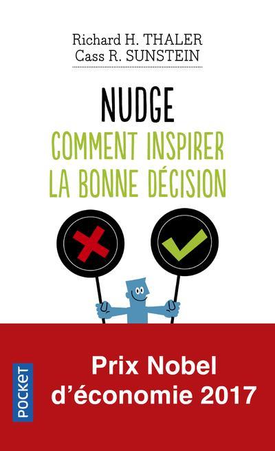 Nudge ; la méthode douce pour inspirer la bonne décision