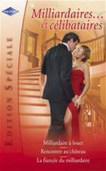 Vente Livre Numérique : Milliardaires... et célibataires (Harlequin Edition Spéciale)  - Lucy Gordon - Lee Wilkinson - Renee Roszel
