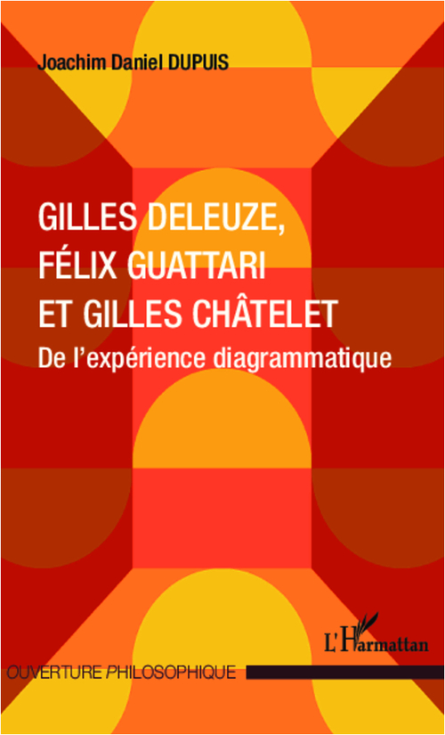 Gilles Deleuze, Félix Guattari et Gilles Châtelet ; de l'expérience diagrammatique