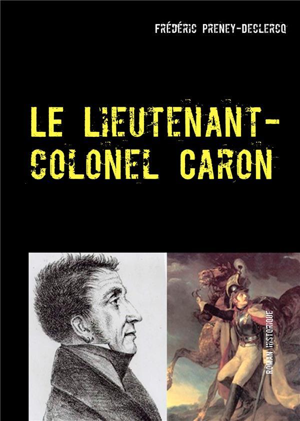 Le lieutenant colonel Caron