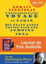 Vente AudioBook : L'extraordinaire voyage du fakir qui était resté coincé dans une armoire Ikéa  - Romain Puértolas