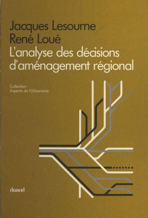 L'analyse des décisions d'aménagement régional