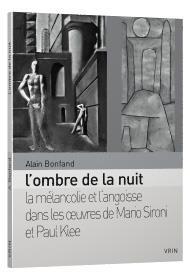 L'ombre de la nuit ; la mélancolie et l'angoisse dans les œuvres de Mario Sironi et Paul Klee