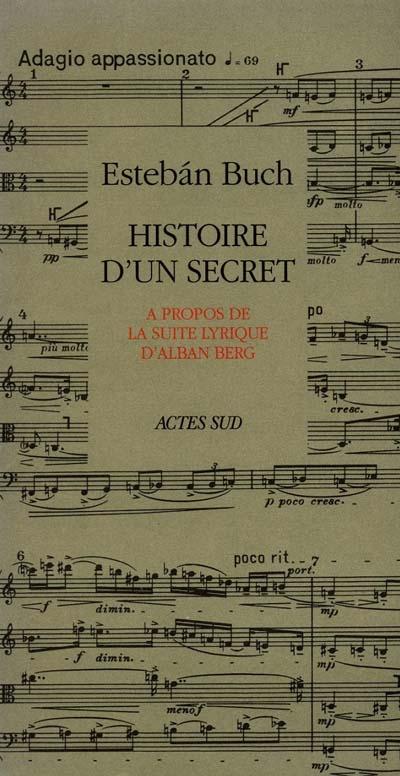 Histoire d'un secret ; à propos de la suite lyrique d'alban berg
