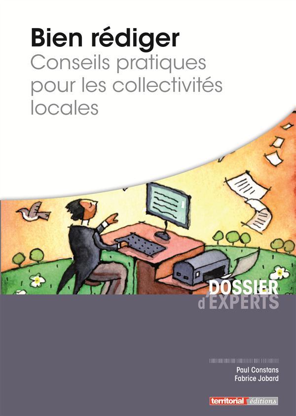 Bien rédiger ; conseils pratiques pour les collectivités