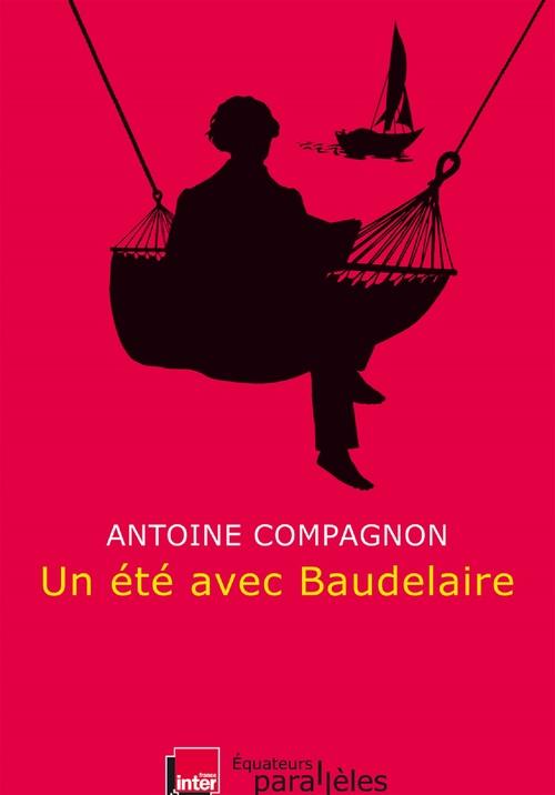 Un été avec Baudelaire