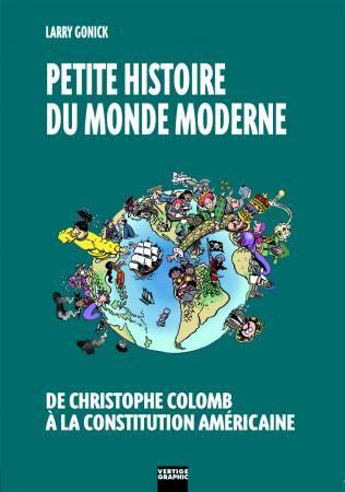 Petite histoire du monde moderne t.2 ; de la Bastille à Bagdad