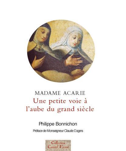 Madame Acarie ; une petite voie à l'aube du grand siècle