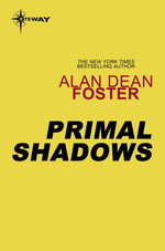 Primal Shadows  - Alan Dean FOSTER
