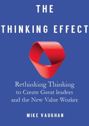 The thinking effect - rethinking thinking to create great learners and leaders