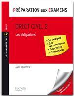 Préparation aux examens ; droit civil t.2 ; les obligations